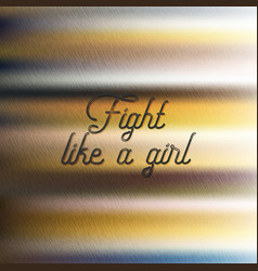 Inscription fight like a girl gradient background vector