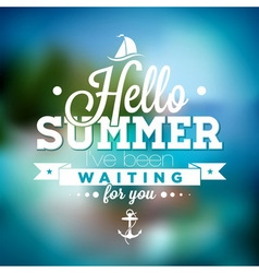 Hello Summer inspiration quote blurred background vector image