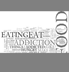 Addicted to foodthis could become unhealthy text vector