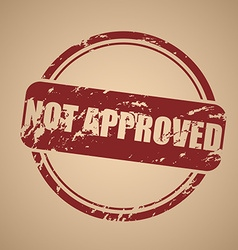 Old round stamp is not approved vector image