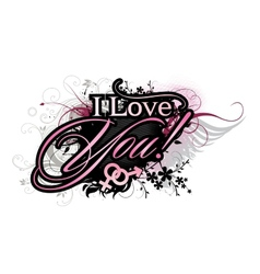 I love you grunge inscription vector