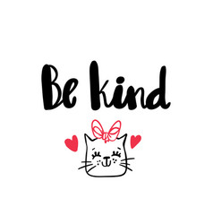 be kind lettering hand drawn cat vector image vector image