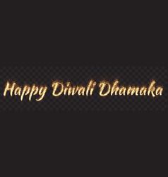 Happy diwali dhamaka text banner vector