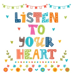 Listen to your heart inspirational motivational vector
