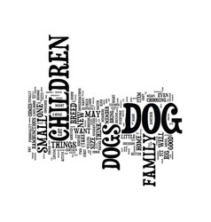 Good dogs for children text background word cloud vector