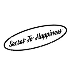 Secret to happiness rubber stamp vector
