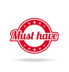 Must have label red color isolated on white vector