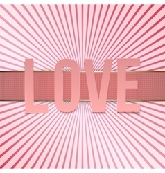 Valentines day paper pink letters and ribbon vector