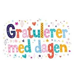 Gratulerer med dagen Happy Birthday in Norwegian vector image vector image