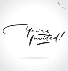 YOU ARE INVITED hand lettering vector image
