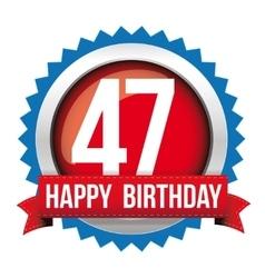 Fourty seven years happy birthday badge ribbon vector