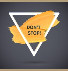 Motivation triangle acrylic stroke poster Text vector image vector image