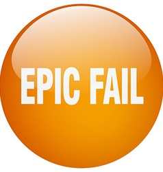 Epic fail orange round gel isolated push button vector