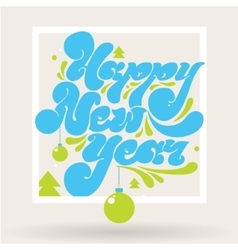Happy new year lettering for greeting cards vector image