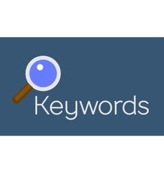 Keywords searching concept with magnifying glass vector image vector image