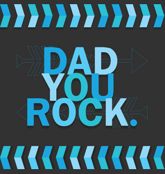 Blue dad you rock card on dark gray background vector
