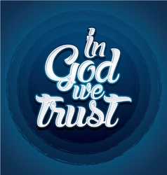 In God we trust vector image