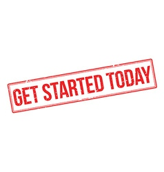 Get started today red rubber stamp on white vector