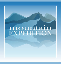 mountaineering and traveling vector image vector image