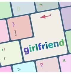 Girlfriend word on keyboard key notebook computer vector