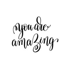 You are amazing black and white modern brush vector