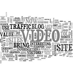 Add video to your website or blog to increase its vector