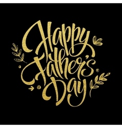 Fathers day golden lettering card hand drawn vector