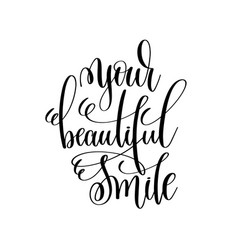 Your beautiful smile black and white modern brush vector