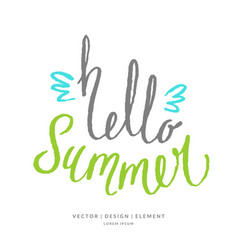 Modern hand drawn lettering word hello summer vector