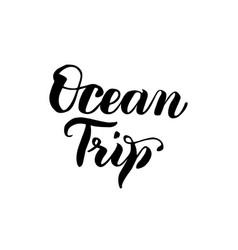 Ocean trip handwritten lettering vector