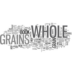 Add years to your life with whole grains text vector