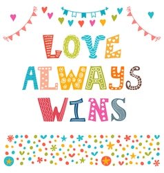Love always wins st valentines greeting card vector