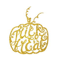Inscription trick or treat inscribed in pumpkin vector