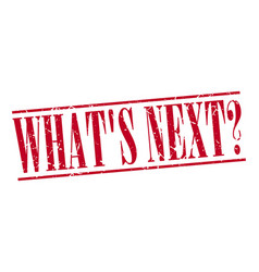 Whats next red grunge vintage stamp vector