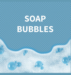 realistic soap bubbles or shampoo foam isolated on vector image