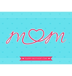 Cards mom happy mothers day vector