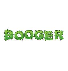 Booger green slime letters snot slippery vector