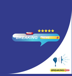 Breaking news icon for journalism of news tv vector