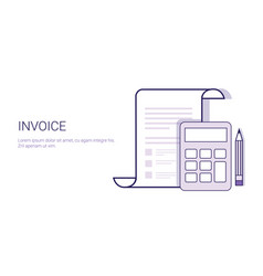 invoice with calculator bill concept template web vector image