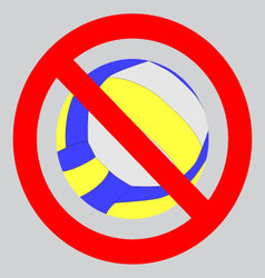 Prohibition to play with the ball volleyball vector