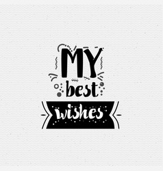 My best wishes banner badge for a blog or vector