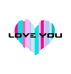 Happy valentines day colorful heart love you vector