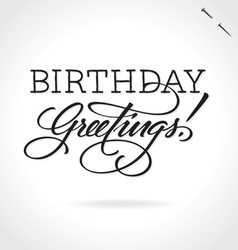Birthday greetings hand lettering vector