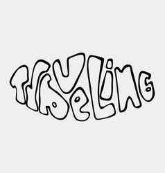 Text traveling phrase lettering vector