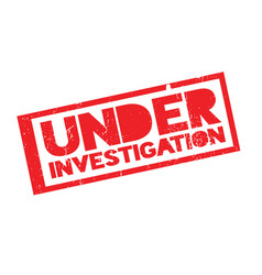 Under investigation rubber stamp vector