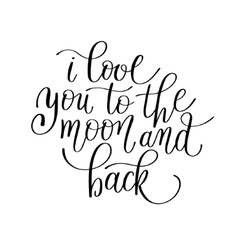 I love you to the moon and back handwritten vector