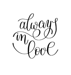 Always in love handwritten calligraphy lettering vector