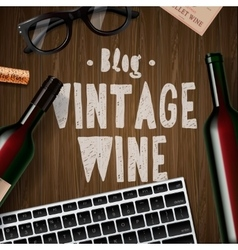 Blog about wine wine lovers tasting vector