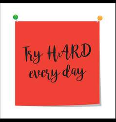 Try hard every day paper note vector
