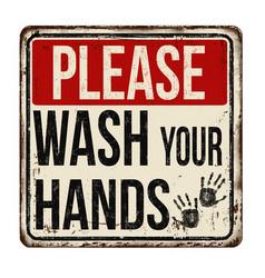 Please wash your hands vintage rusty metal sign vector